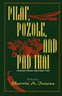 Pilaf  Pozole  and Pad Thai