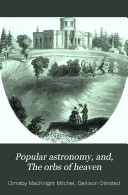 Popular Astronomy  And  The Orbs of Heaven
