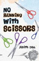 No Running With Scissors
