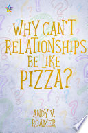 Why Can   t Relationships be like Pizza  Book