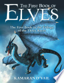 The First Book Of Elves The First Book In The Trilogy Of The Three Races