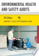 """Environmental Health and Safety Audits"" by Lawrence B. Cahill, Raymond W. Kane"