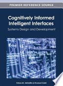 Cognitively Informed Intelligent Interfaces  Systems Design And Development