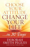 Choose Your Attitude, Change Your Life Pdf/ePub eBook