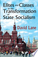 Elites and Classes in the Transformation of State Socialism