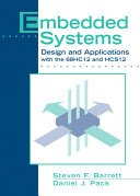 Embedded Systems Design and Applications with the 68HC12 and HCS12
