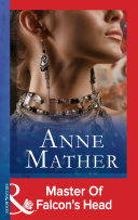 Master of Falcon's Head (Mills & Boon Modern) (The Anne Mather Collection)
