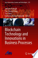 Blockchain Technology and Innovations in Business Processes