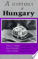 """A History of Hungary"" by Peter F. Sugar, Péter Hanák, Tibor Frank"
