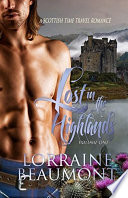 Lost in the Highlands   Vol 1  A Scottish Time Travel Romance  Book