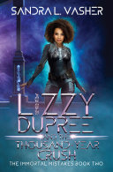 Lizzy Dupree and the Thousand Year Crush  The Immortal Mistakes  Book 2