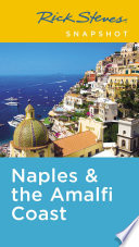 Rick Steves Snapshot Naples & the Amalfi Coast  : Including Pompeii