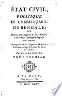 État civil, politique et commerçant, du Bengale; ou, Histoire des conquétes & de l'administration de la Compagnie angloise dans ce pays