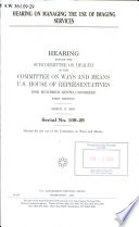 Hearing on Managing the Use of Imaging Services