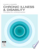"""""""Chronic Illness and Disability: Principles for Nursing Practice"""" by Esther Chang, Amanda Johnson"""