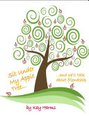 Sit Under My Apple Tree: We'll Talk About Friendship Pdf/ePub eBook