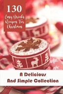 130 Easy Drinks Recipes For Christmas   A Delicious And Simple Collection