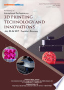 Proceedings of International Conference on 3D Printing Technology and Innovations 2017