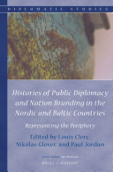 Histories of Public Diplomacy and Nation Branding in the Nordic and Baltic Countries