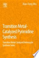 Transition Metal Catalyzed Pyrimidine  Pyrazine  Pyridazine and Triazine Synthesis