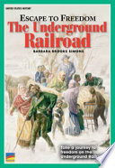 Escape to Freedom the Underground Railroad