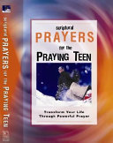 Scriptural Prayers for the Praying Teen Book PDF
