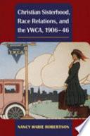 Christian Sisterhood Race Relations And The Ywca 1906 46