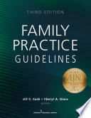 """Family Practice Guidelines, Third Edition"" by Jill C. Cash, Cheryl A. Glass"