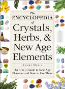 The Encyclopedia of Crystals, Herbs, and New Age Elements