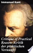 Critique of Practical Reason  Kritik der praktischen Vernunft