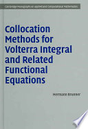 Collocation Methods for Volterra Integral and Related Functional Differential Equations