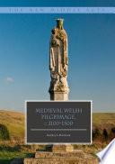 Medieval Welsh Pilgrimage  c 1100   1500