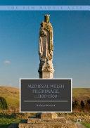 Medieval Welsh Pilgrimage, c.1100–1500