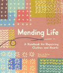 link to Mending life : a handbook for repairing clothes and hearts in the TCC library catalog