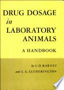 Drug Dosage in Laboratory Animals  A Handbook