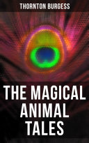 Pdf The Magical Animal Tales of Thornton Burgess