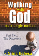 Walking With God As A Single Mother Part 2 The Discovery