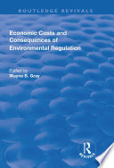 Economic Costs and Consequences of Environmental Regulation