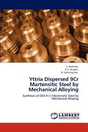 Yttria Dispersed 9cr Martensitic Steel by Mechanical Alloying Book