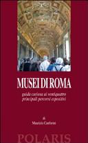 Guida Turistica Musei di Roma. Guida curiosa ai ventiquattro principali percorsi espositivi Immagine Copertina