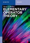 Elementary Operator Theory