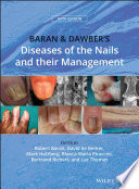 """Baran and Dawber's Diseases of the Nails and their Management"" by Robert Baran, David A. R. de Berker, Mark Holzberg, Bianca Maria Piraccini, Bertrand Richert, Luc Thomas"