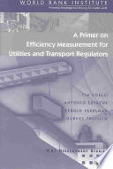 A Primer on Efficiency Measurement for Utilities and Transport Regulators