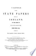 Calendar Of The State Papers Relating To Ireland Of The Reigns Of Henry Viii Edward Vi Mary And Elisabeth0