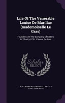 Life of the Venerable Louise de Marillac  Mademoiselle Le Gras