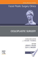 Oculoplastic Surgery  An Issue of Facial Plastic Surgery Clinics of North America