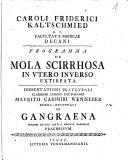 Caroli Friderici Kaltschmied ... Programma de mola scirrhosa in utero inverso extirpata