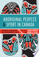 Aboriginal Peoples and Sport in Canada Book