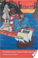 The British Slave Trade and Public Memory
