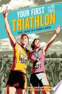 Your First Triathlon 2nd Ed  Book PDF